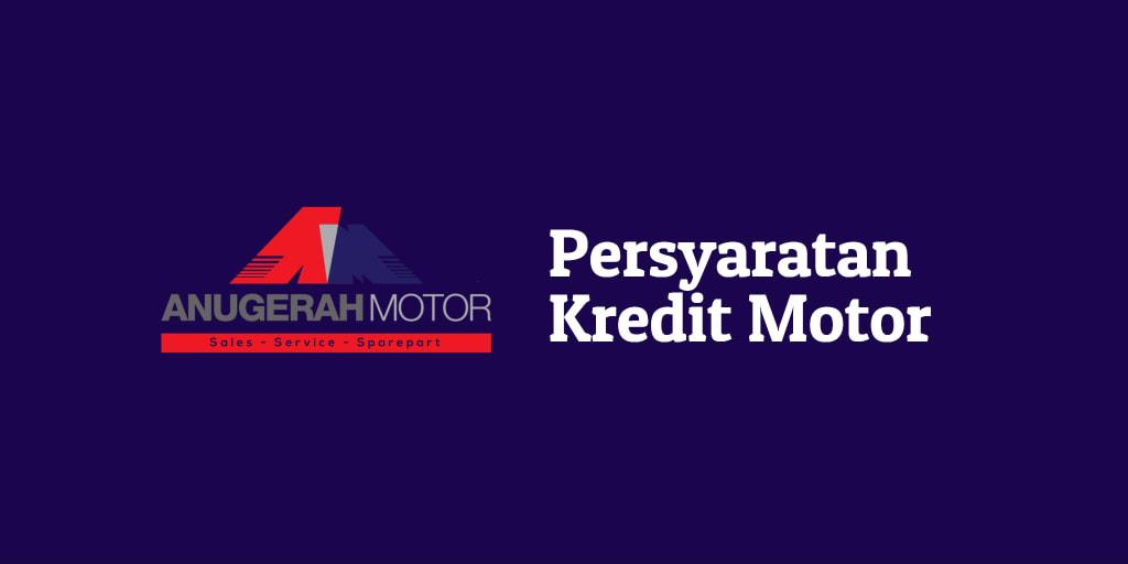 Persyaratan Untuk Kredit Motor